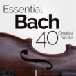 Various Artists Essential Bach: 40 Greatest Works