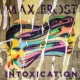 Max Frost Intoxication