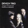 Devich Trio Piazzola, Bragato: Tango Romances