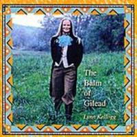 Lynn Kellogg There Is A Balm In Gilead