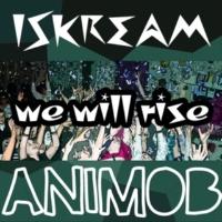 Iskream & Iskream We Will Rise