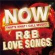 ヴァリアス・アーティスト NOW R&B LOVE SONGS