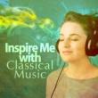 Edvard Grieg,Wolfgang Amadeus Mozart&Antonio Vivaldi Inspire Me with Classical Music