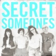 Secret Someones Secret Someones