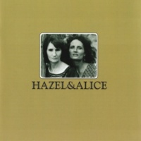 Hazel Dickens/Alice Gerrard A Few More Years Shall Roll