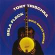 Béla Fleck/Tony Trischka Solo Banjo Works