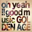 GOLDEN AGE oh yeah!! good music