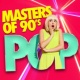 90s Unforgettable Hits,90's Groove Masters&90s Pop Masters of 90's Pop