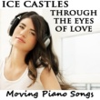 The O'Neill Brothers Group Ice Castles Through the Eyes of Love: Moving Piano Songs