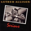 Luther Allison Serious