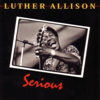 Luther Allison Show Me A Reason