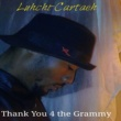 Luhchi-Cartaeh Thank You 4 the Grammy