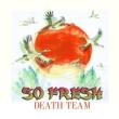 Death Team So Fresh