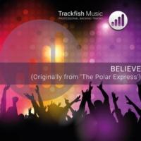 Trackfish Music Believe (Originally from 'The Polar Express') [Karaoke Version]