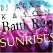 DJ Krazy Kason and Batti Rey Sunrises