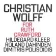 Roland Dahinden,Hildegard Kleeb&Dimitris Polisoidis Christian Wolff: For Ruth Crawford