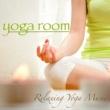 Yoga Music Yoga Room - Relaxing Yoga Music for Asanas & Yoga Poses, Yoga Meditation Music and Healing Music