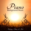 Peaceful Piano Music Collection Piano Background Music - Relaxing Music for Rest, Candle Light Dinner, Massage, Sleep, Study, Lounge Music