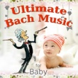 Various Artists Ultimate Bach Music for Baby ‐ Classical Kids Lullabies Music for Baby's Bedtime & Relaxation, Soothing Backgroud Instrumental Songs