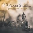 Various Artists 50 Yoga Studio Peaceful Songs ‐ Mindfulness Meditation, Deep Relaxation & Yoga Soft Healing Music