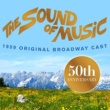 Various Artists The Sound of Music 1959 Original Broadway Cast - 50th Anniversary of the Film