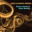 Kenny Clarke&Hank Mobley Jazz Classics Series: Kenny Clarke & Hank Mobley
