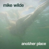 Mike Wilde Another Place