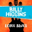 Billy Higgins Levee Blues