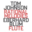Eberhard Blum Tom Johnson: Rational Melodies (1982)