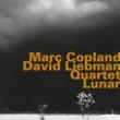 Marc Copland&David Liebman/Mike McGuirk/Tony Martucci Marc Coplan - David Liebman Quartet: Lunar