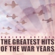 Various Artists The Greatest Hits of the War Years
