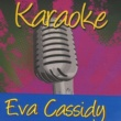 Karaoke - Ameritz Karaoke - Eva Cassidy