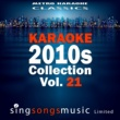 Metro Karaoke Classics Karaoke 2010s Collection, Vol. 21