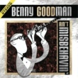 Benny Goodman Ain't Misbehavin'