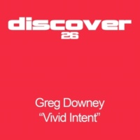 Greg Downey Vivid Intent (Original Mix)