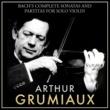 Arthur Grumiaux Bach's Complete Sonatas and Partitas for Solo Violin: Arthur Grumiaux