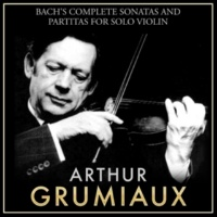 Arthur Grumiaux Partita for Violin Solo No. 3 in E Major, BWV 1006: 1. Preludio