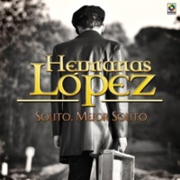 Hermanas Lopez Solito Mejor Solito