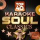 Karaoke Soul Players Top 40 Soul Karaoke Classics - The Ultimate Soul Karaoke Album - Perfect Singalong Classic Soul Hits