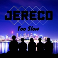 Jereco Too Slow