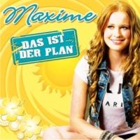Maxime Das ist der Plan