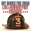 Dry Branch  Fire Squad Live At The Newburyport Firehouse