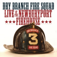 Dry Branch  Fire Squad By The Mark [Live]
