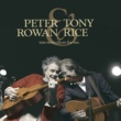 Peter Rowan/Tony Rice You Were There For Me
