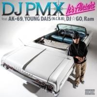 DJ PMX It's Alright feat. AK-69, YOUNG DAIS (N.C.B.B), DJ☆GO, Ram