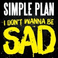 Simple Plan I Don't Wanna Be Sad