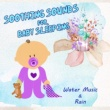 Sleeping Baby Music & Relax Baby Music Collection Soothing Sounds for Baby Sleeping: Water Music & Rain ‐ Relaxing Music and Sleep Aid for Newborn, Toddlers & Childrens