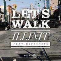 illinit Let's Walk (feat. Deffinite)