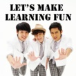 Danny, Justin & Daniel Let's Make Learning Fun