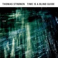 トーマス・ストレーネン Time Is A Blind Guide